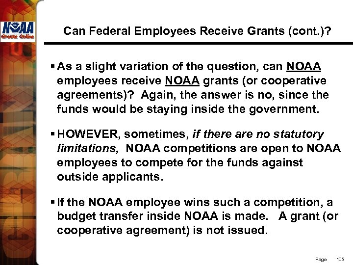 Can Federal Employees Receive Grants (cont. )? § As a slight variation of the