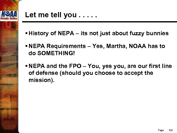 Let me tell you. . . § History of NEPA – its not just