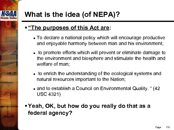 """What is the idea (of NEPA)? § """"The purposes of this Act are: l"""
