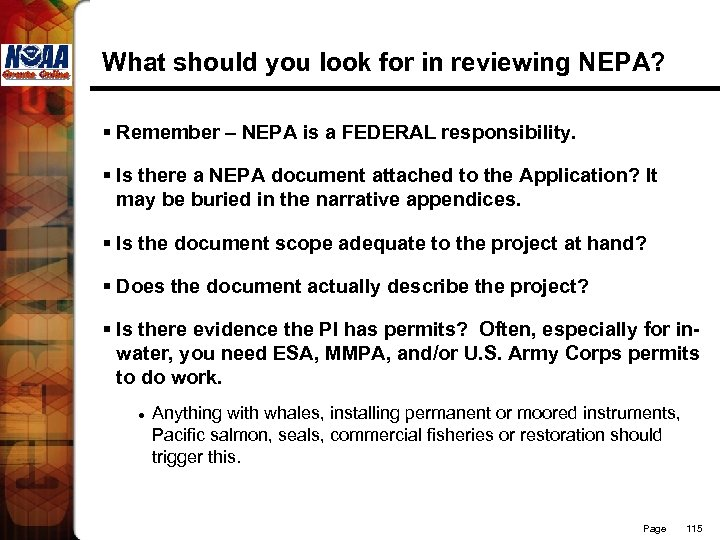 What should you look for in reviewing NEPA? § Remember – NEPA is a