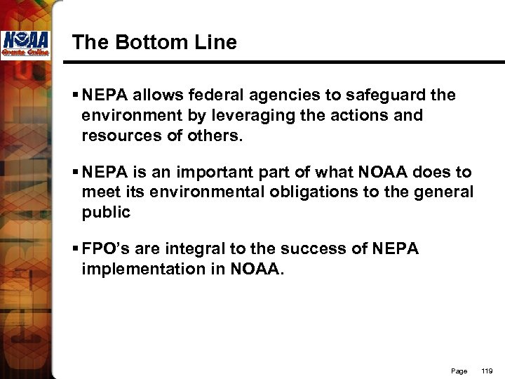 The Bottom Line § NEPA allows federal agencies to safeguard the environment by leveraging