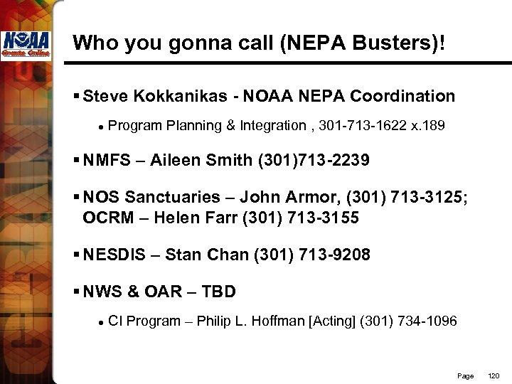 Who you gonna call (NEPA Busters)! § Steve Kokkanikas - NOAA NEPA Coordination l