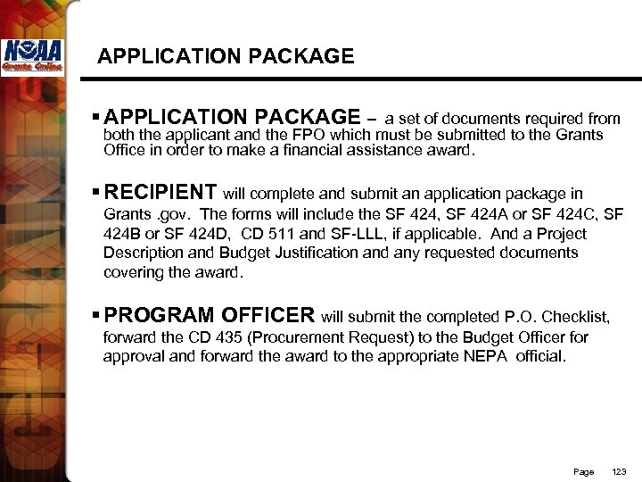 APPLICATION PACKAGE § APPLICATION PACKAGE – a set of documents required from both