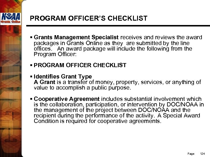 PROGRAM OFFICER'S CHECKLIST § Grants Management Specialist receives and reviews the award packages in