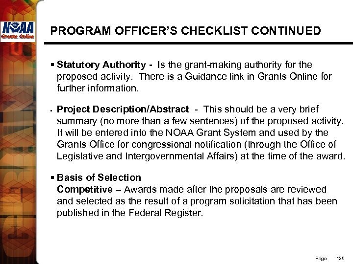 PROGRAM OFFICER'S CHECKLIST CONTINUED § Statutory Authority - Is the grant-making authority for the