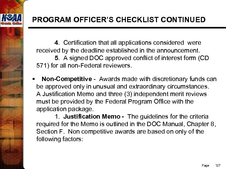 PROGRAM OFFICER'S CHECKLIST CONTINUED 4. Certification that all applications considered were received by the