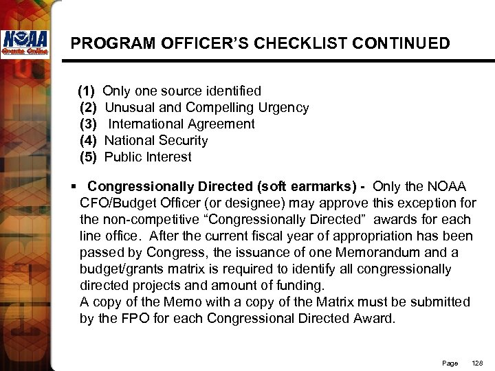 PROGRAM OFFICER'S CHECKLIST CONTINUED (1) Only one source identified (2) Unusual and Compelling Urgency
