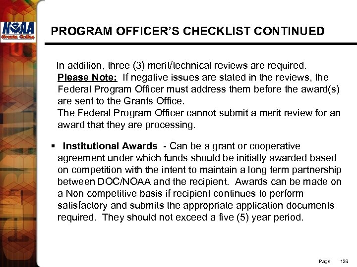 PROGRAM OFFICER'S CHECKLIST CONTINUED In addition, three (3) merit/technical reviews are required. Please Note: