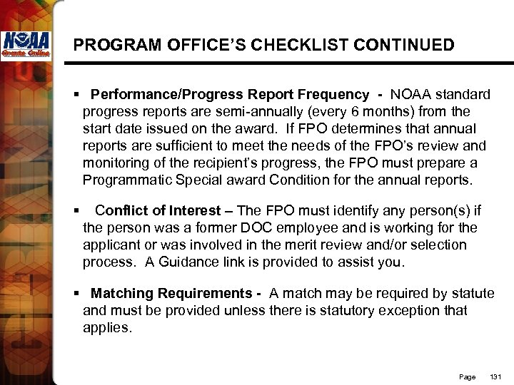 PROGRAM OFFICE'S CHECKLIST CONTINUED § Performance/Progress Report Frequency - NOAA standard progress reports are