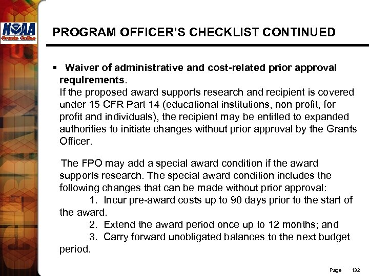 PROGRAM OFFICER'S CHECKLIST CONTINUED § Waiver of administrative and cost-related prior approval requirements. If