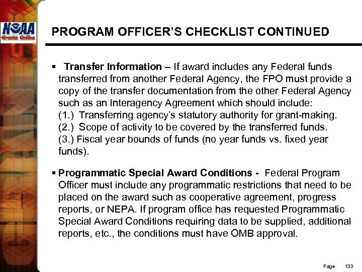 PROGRAM OFFICER'S CHECKLIST CONTINUED § Transfer Information – If award includes any Federal funds