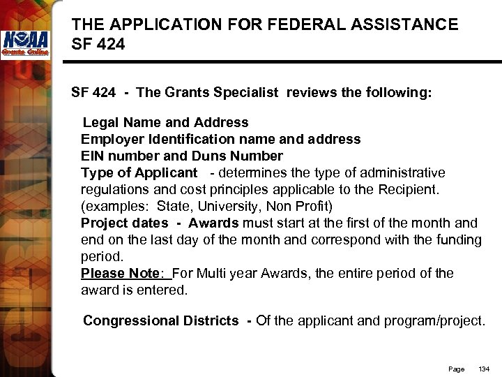THE APPLICATION FOR FEDERAL ASSISTANCE SF 424 - The Grants Specialist reviews the following: