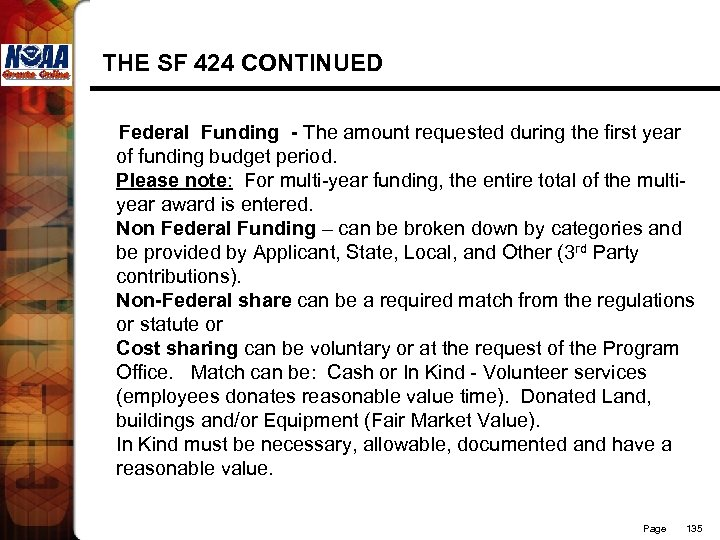 THE SF 424 CONTINUED Federal Funding - The amount requested during the first year