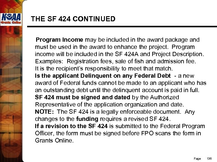 THE SF 424 CONTINUED Program Income may be included in the award package and