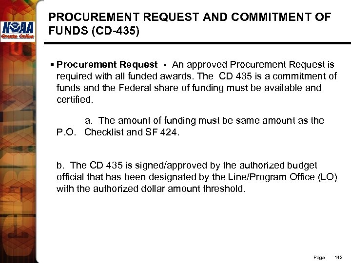 PROCUREMENT REQUEST AND COMMITMENT OF FUNDS (CD-435) § Procurement Request - An approved Procurement