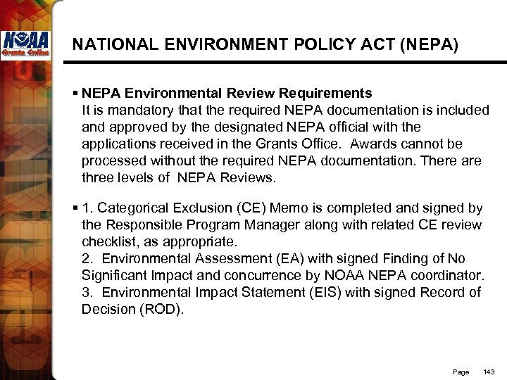 NATIONAL ENVIRONMENT POLICY ACT (NEPA) § NEPA Environmental Review Requirements It is mandatory that