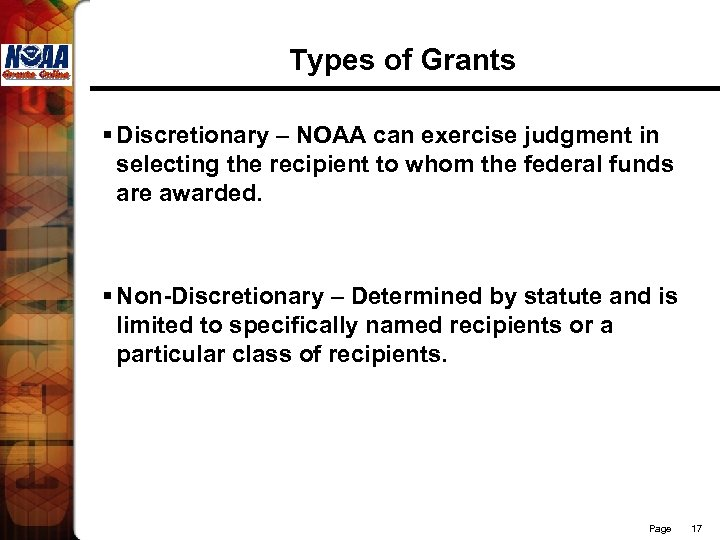 Types of Grants § Discretionary – NOAA can exercise judgment in selecting the recipient