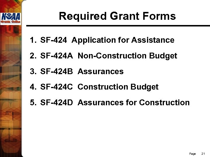 Required Grant Forms 1. SF-424 Application for Assistance 2. SF-424 A Non-Construction Budget 3.