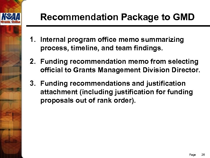 Recommendation Package to GMD 1. Internal program office memo summarizing process, timeline, and team