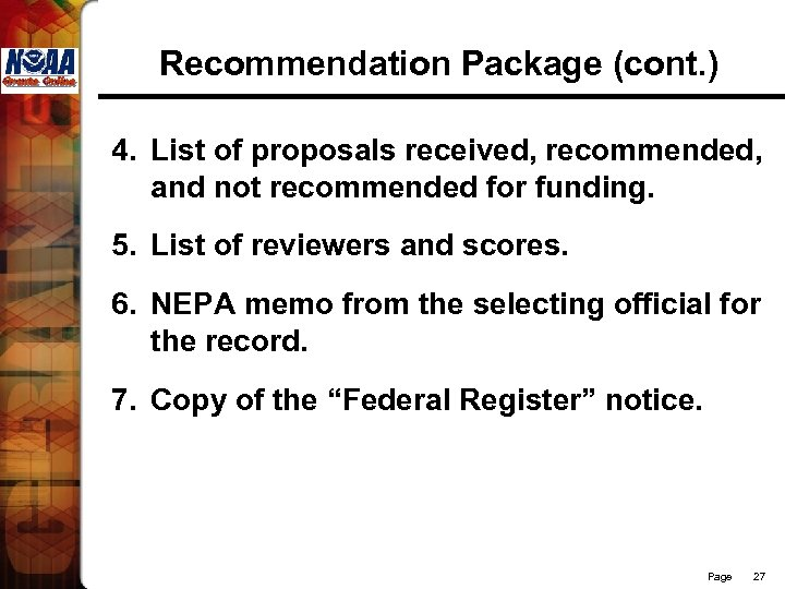 Recommendation Package (cont. ) 4. List of proposals received, recommended, and not recommended for