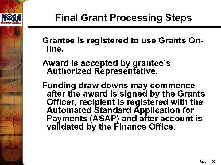 Final Grant Processing Steps Grantee is registered to use Grants Online. Award is accepted