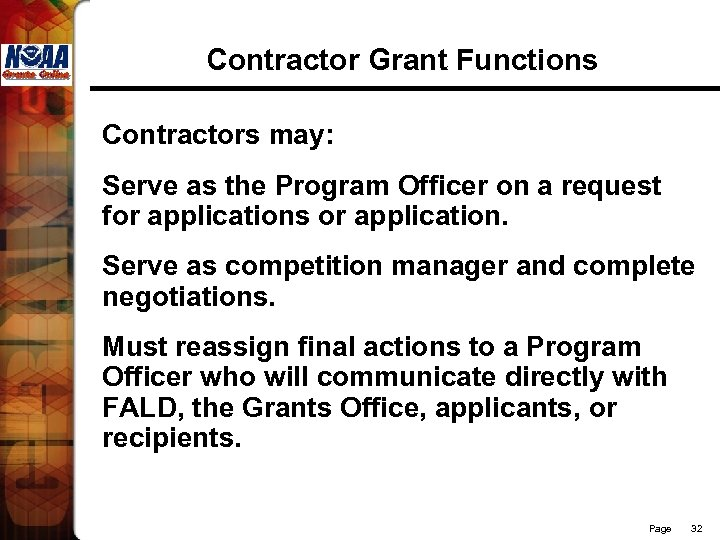 Contractor Grant Functions Contractors may: Serve as the Program Officer on a request for