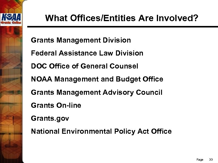 What Offices/Entities Are Involved? Grants Management Division Federal Assistance Law Division DOC Office of