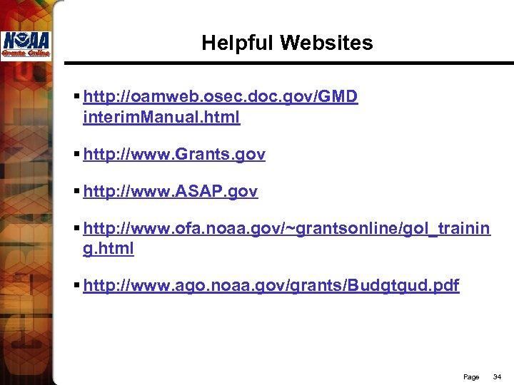 Helpful Websites § http: //oamweb. osec. doc. gov/GMD interim. Manual. html § http: //www.