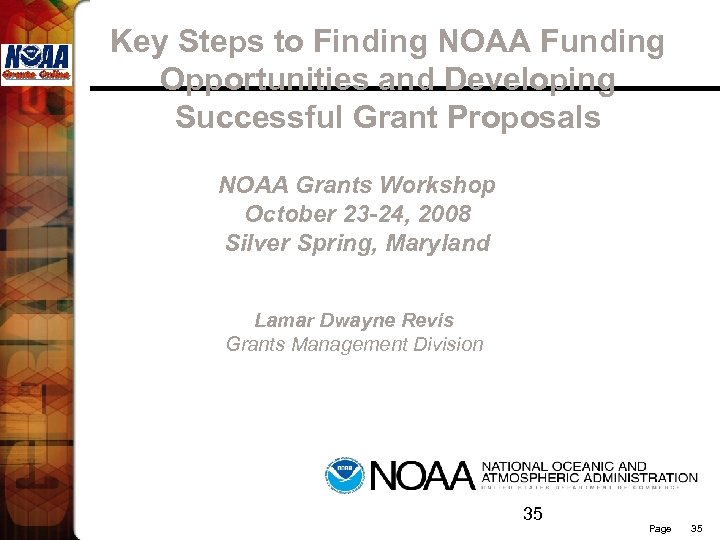Key Steps to Finding NOAA Funding Opportunities and Developing Successful Grant Proposals NOAA Grants