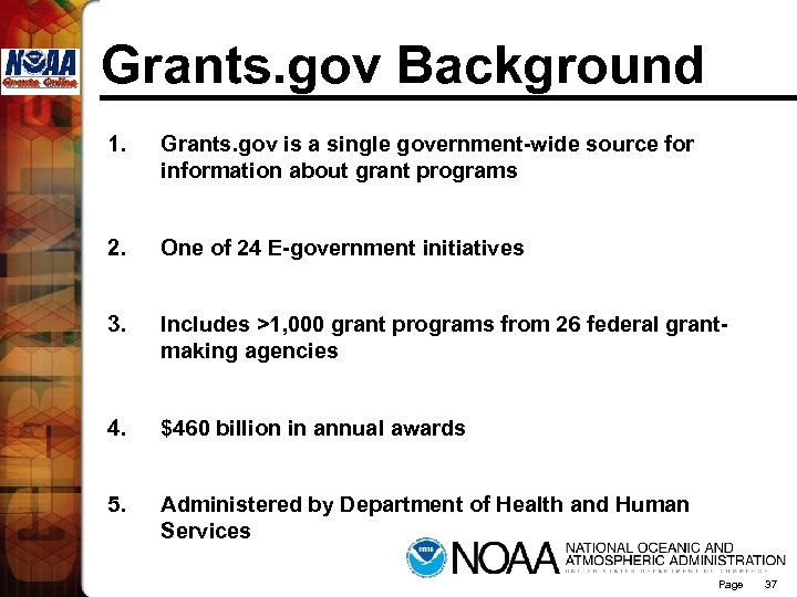 Grants. gov Background 1. Grants. gov is a single government-wide source for information about