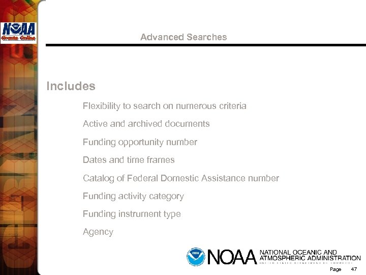 Advanced Searches Includes Flexibility to search on numerous criteria Active and archived documents Funding