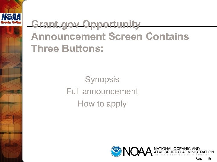 Grant. gov Opportunity Announcement Screen Contains Three Buttons: Synopsis Full announcement How to apply