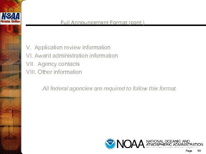Full Announcement Format (cont. ) V. Application review information VI. Award administration information VII.