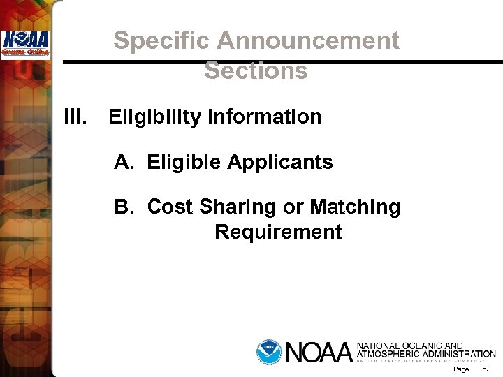 Specific Announcement Sections III. Eligibility Information A. Eligible Applicants B. Cost Sharing or Matching