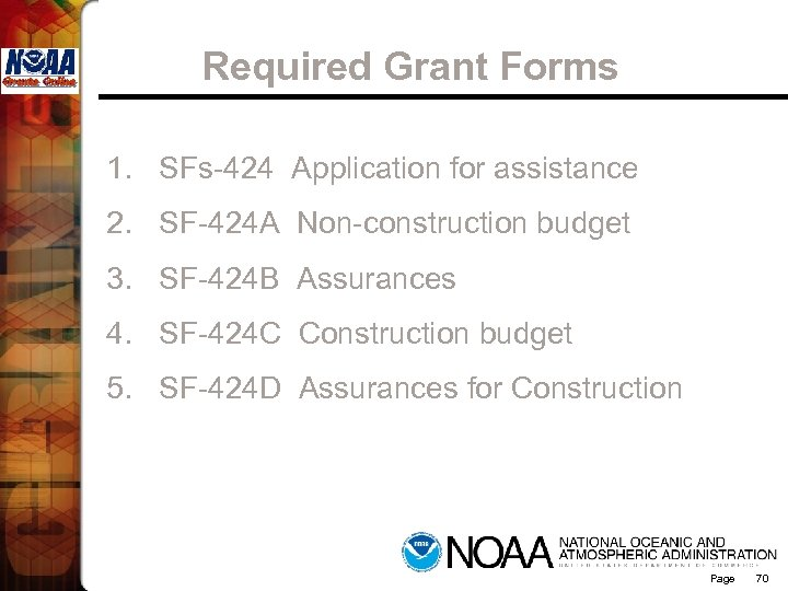 Required Grant Forms 1. SFs-424 Application for assistance 2. SF-424 A Non-construction budget 3.