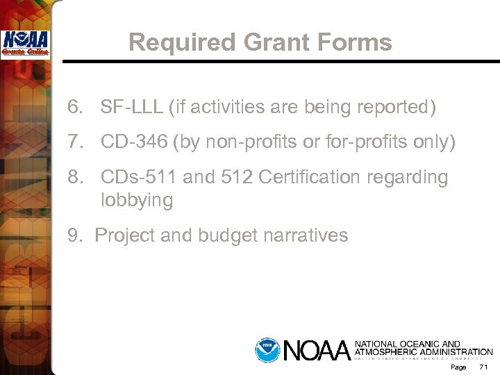 Required Grant Forms 6. SF-LLL (if activities are being reported) 7. CD-346 (by non-profits