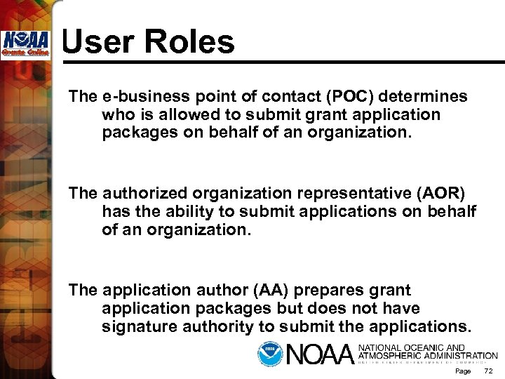 User Roles The e-business point of contact (POC) determines who is allowed to submit