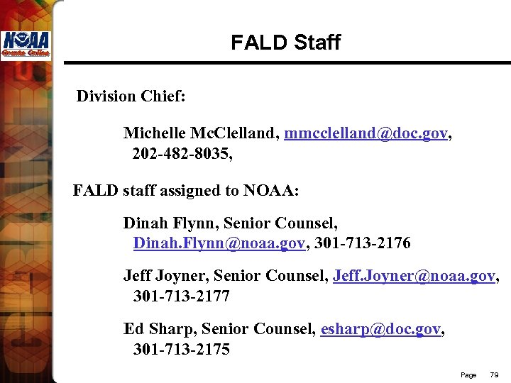 FALD Staff Division Chief: Michelle Mc. Clelland, mmcclelland@doc. gov, 202 -482 -8035, FALD staff
