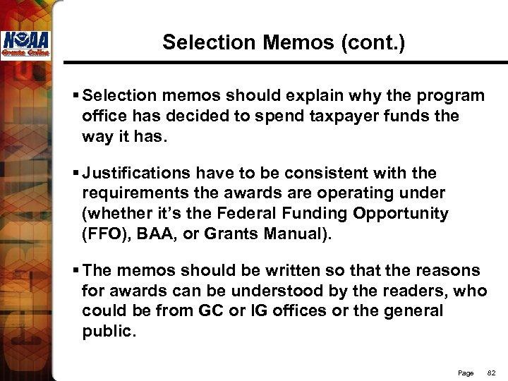 Selection Memos (cont. ) § Selection memos should explain why the program office has