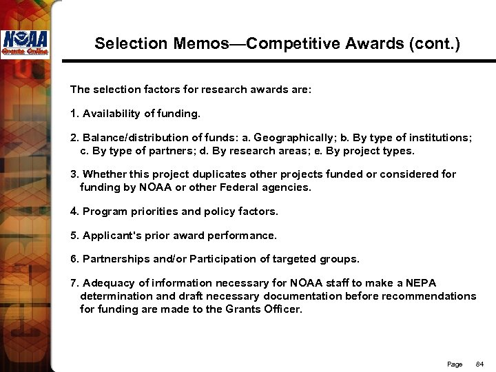 Selection Memos—Competitive Awards (cont. ) The selection factors for research awards are: 1. Availability