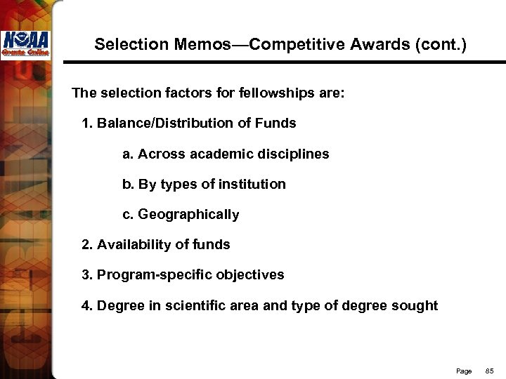 Selection Memos—Competitive Awards (cont. ) The selection factors for fellowships are: 1. Balance/Distribution of