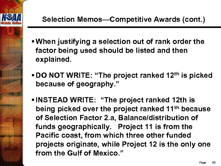 Selection Memos—Competitive Awards (cont. ) § When justifying a selection out of rank order