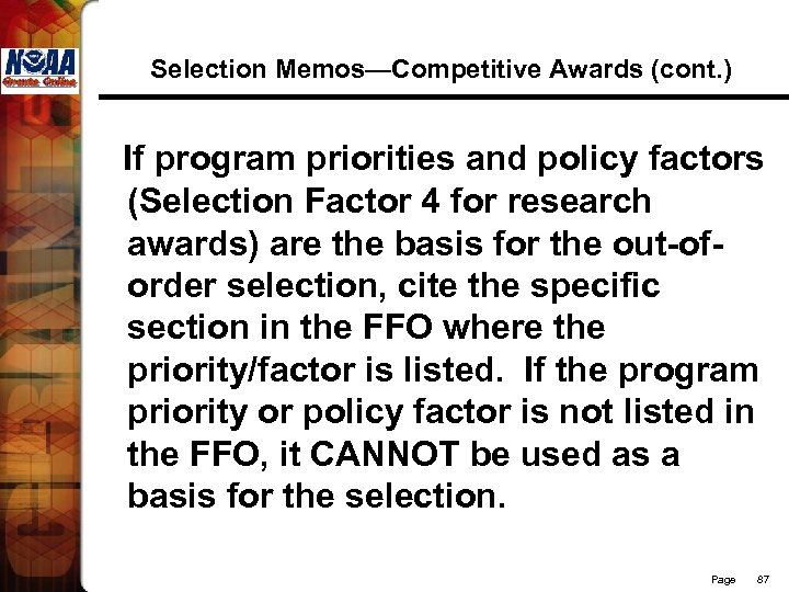 Selection Memos—Competitive Awards (cont. ) If program priorities and policy factors (Selection Factor 4