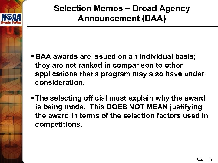 Selection Memos – Broad Agency Announcement (BAA) § BAA awards are issued on an