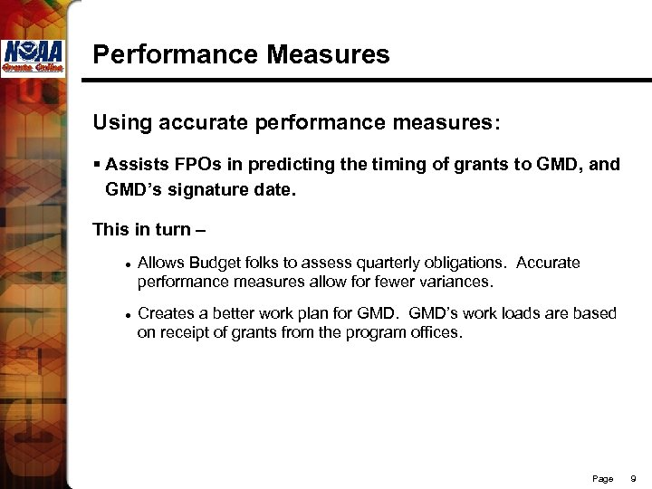 Performance Measures Using accurate performance measures: § Assists FPOs in predicting the timing of