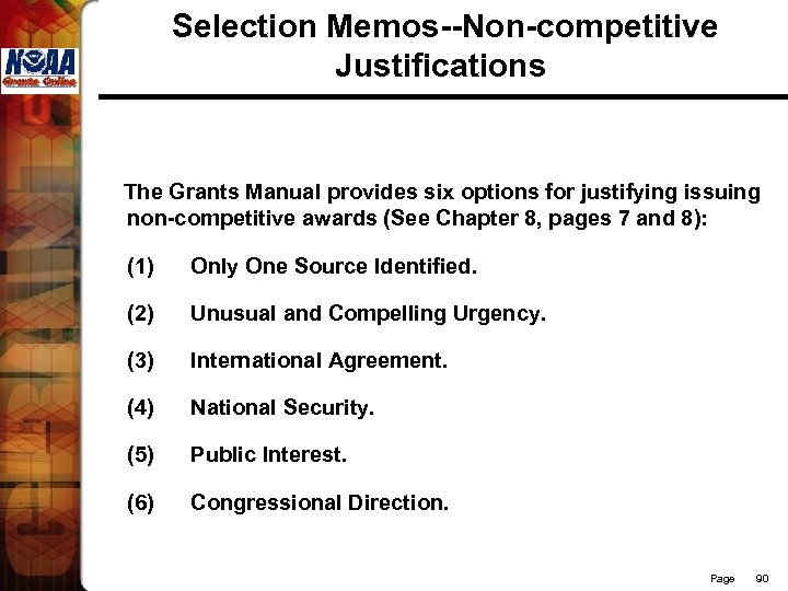 Selection Memos--Non-competitive Justifications The Grants Manual provides six options for justifying issuing non-competitive