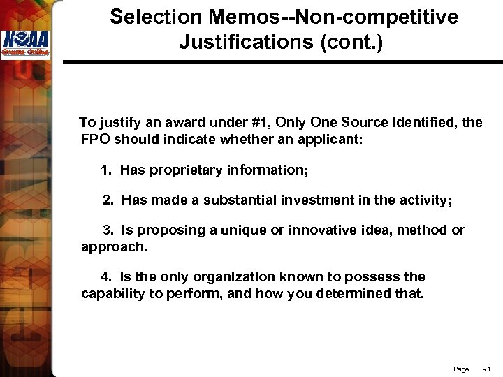 Selection Memos--Non-competitive Justifications (cont. ) To justify an award under #1, Only One