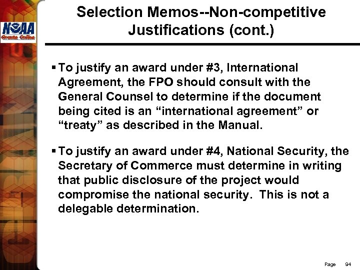 Selection Memos--Non-competitive Justifications (cont. ) § To justify an award under #3, International Agreement,