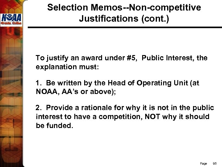Selection Memos--Non-competitive Justifications (cont. ) To justify an award under #5, Public Interest, the