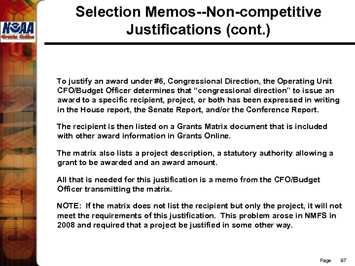 Selection Memos--Non-competitive Justifications (cont. ) To justify an award under #6, Congressional Direction, the